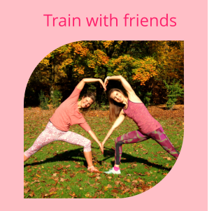 Train with friends